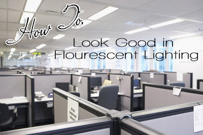 How to Apply Makeup For Fluorescent Lighting How to Look Good Under Fluorescent Lights